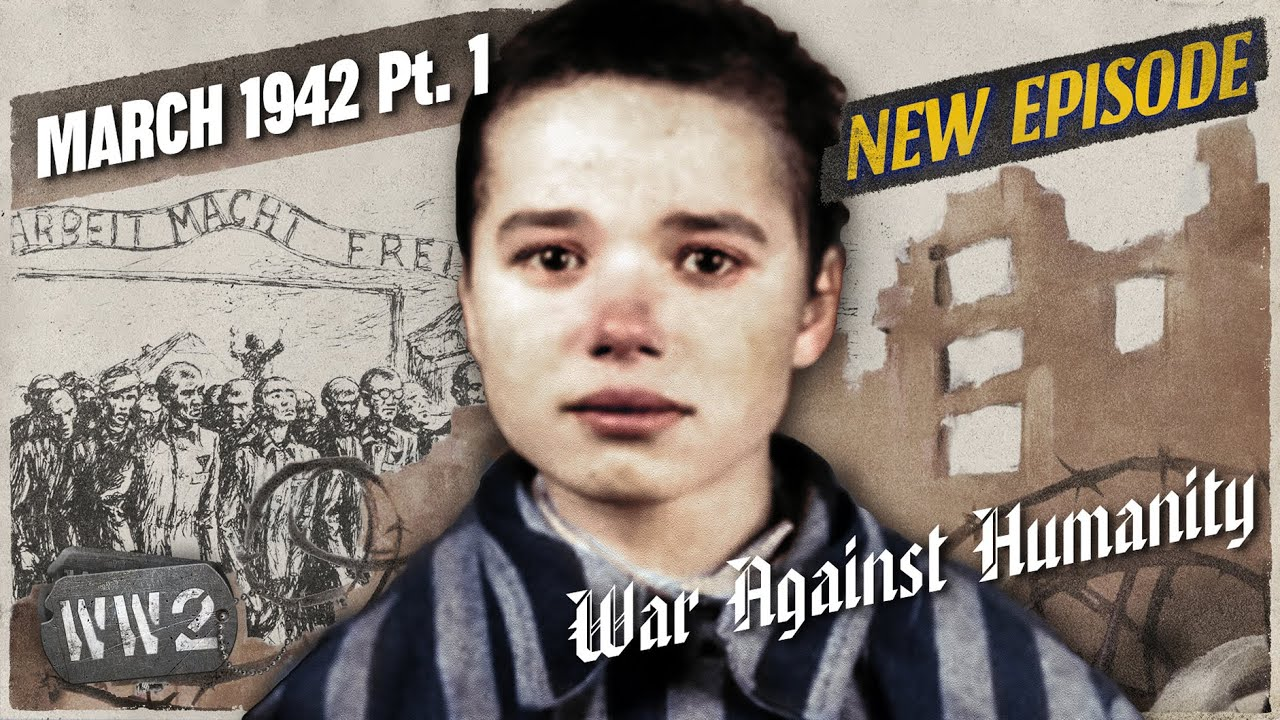 11-03: World War 2 Youtube Series - Extermination Begins at Auschwitz - March 1942, pt. 1