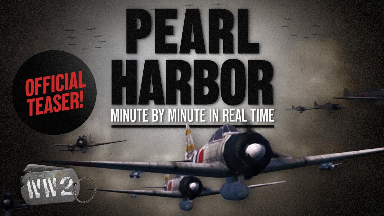 World War 2 Youtube Serie - Pearl Harbor- Minute by Minute - Official Teaser!