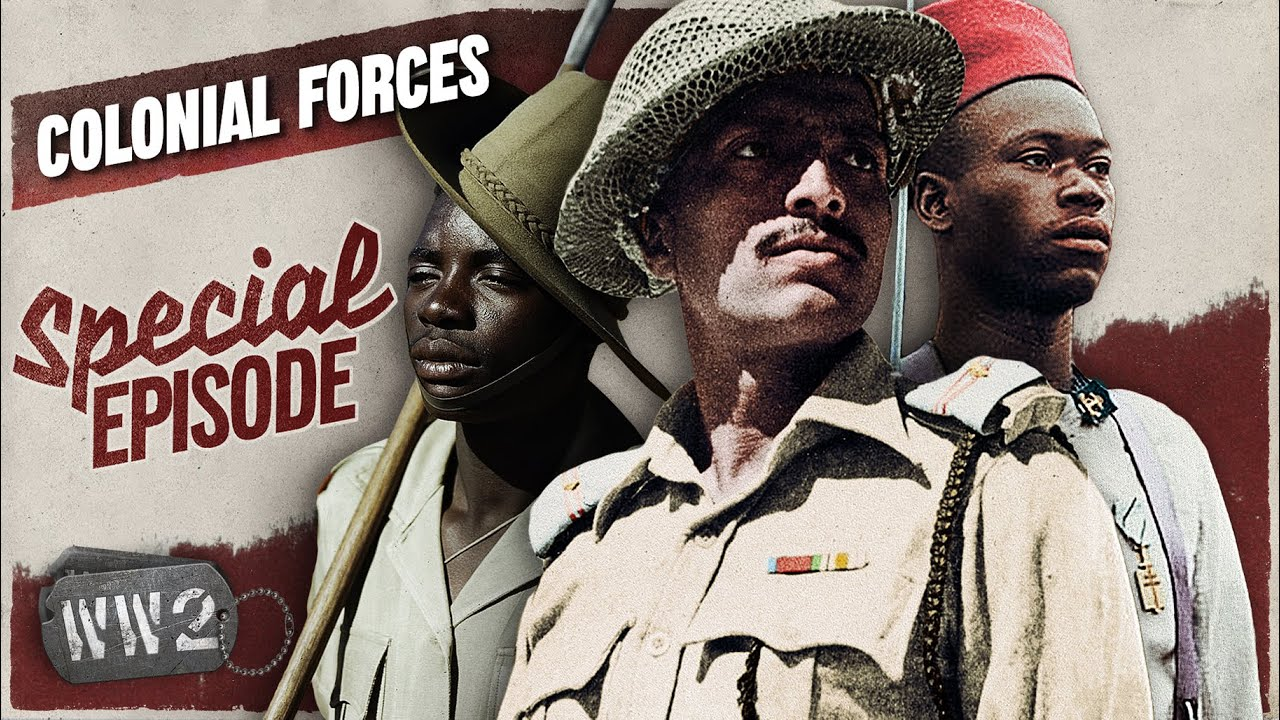 06-03: World War 2 Youtube Series - Colonial Troops Saving Their Masters - WW2 Special