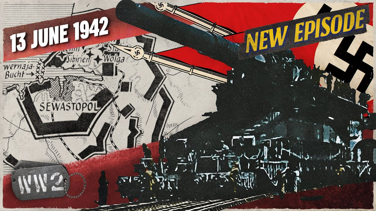 World War 2 Youtube Series - 146 - Sevastopol Must Fall! - WW2 - June 13, 1942