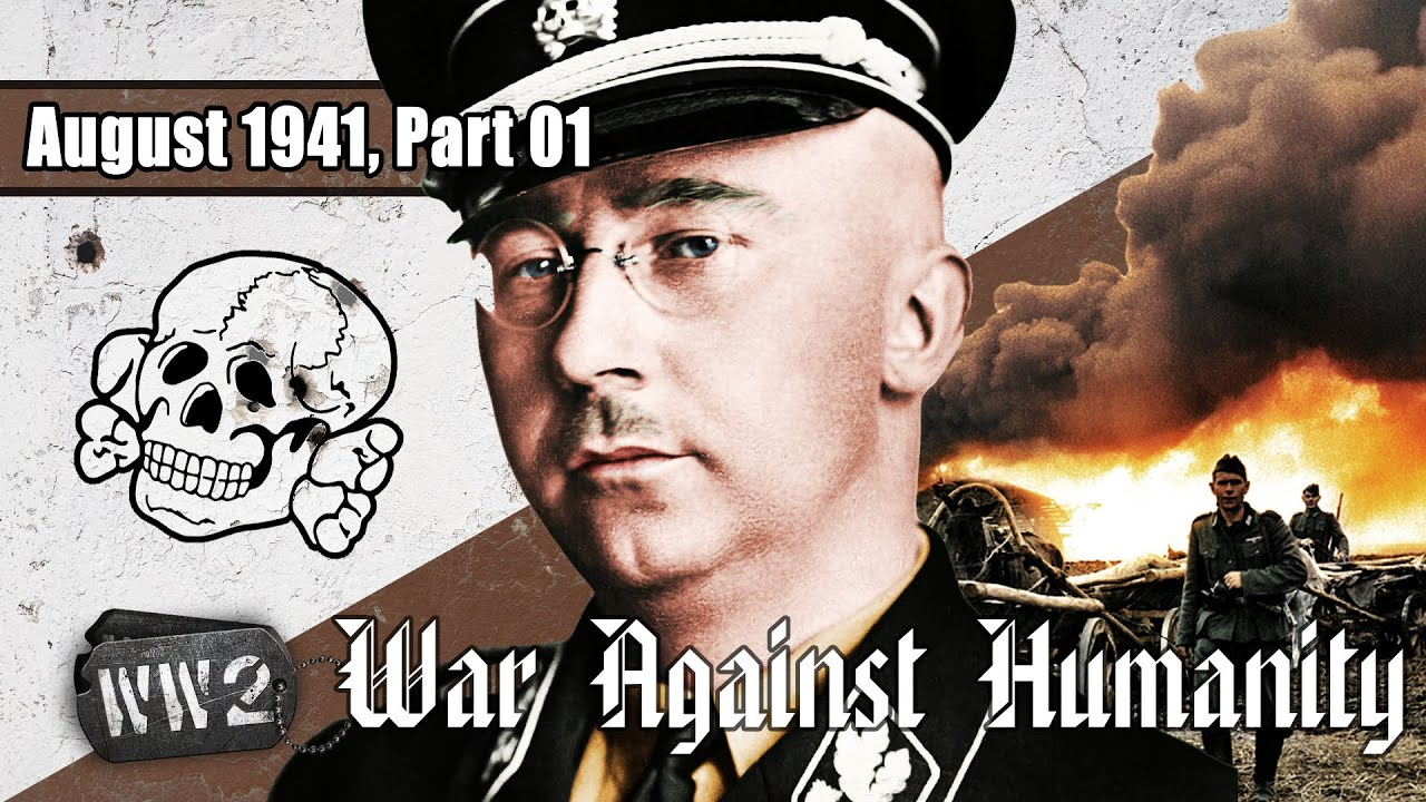 World War 2 Youtube Series - Extermination Now! - War Against Humanity 016 - August 1941