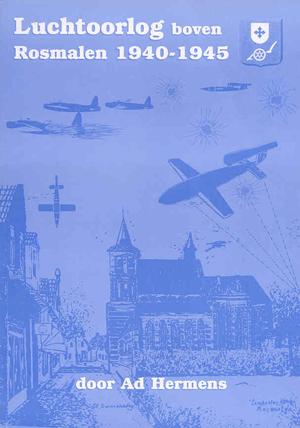 Luchtoorlog boven Rosmalen 1940-1945