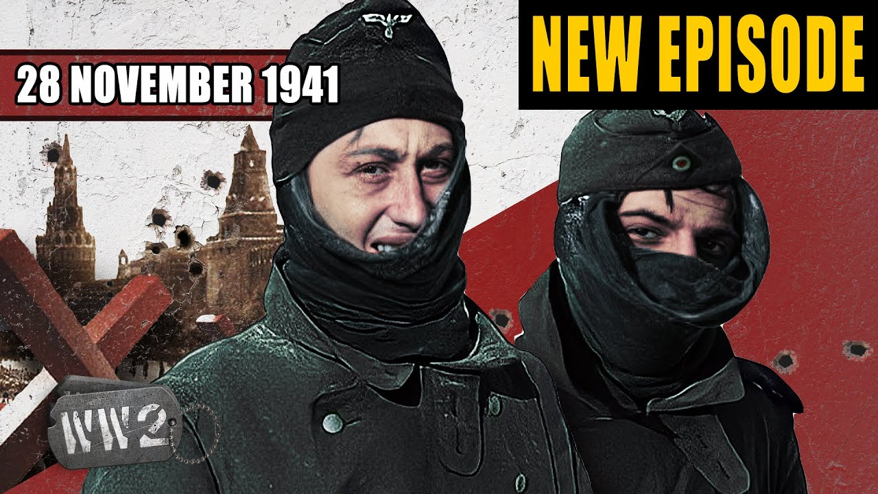 World War 2 Youtube Series - Winter is here? The Germans can see Moscow - WW2 - 118 - November 28, 1