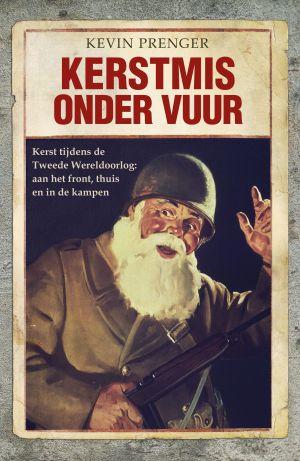 Nieuw boek van Kevin Prenger: Kerstmis onder vuur
