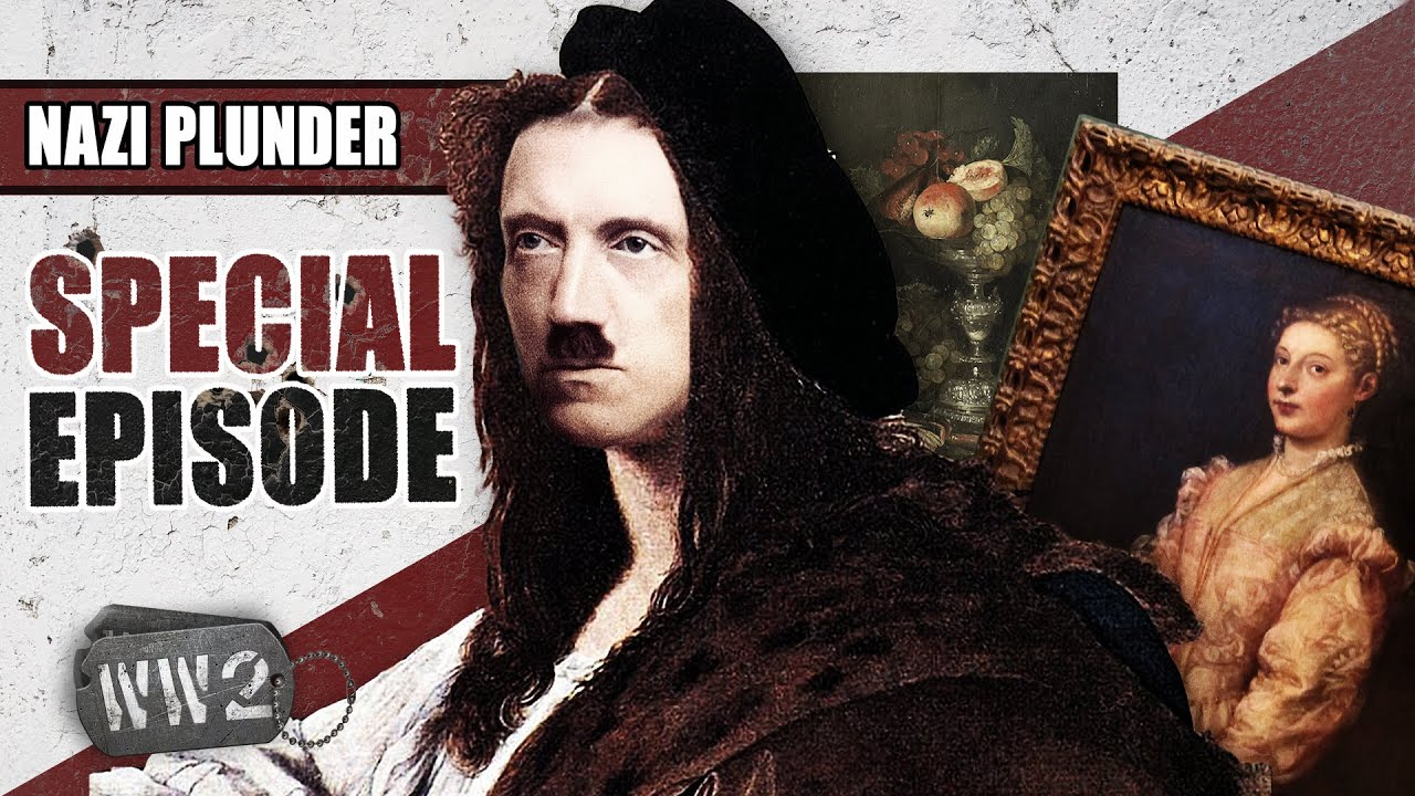 World War 2 Youtube Series - The Nazis: Most Notorious Art Thieves in History  - WW2 Special