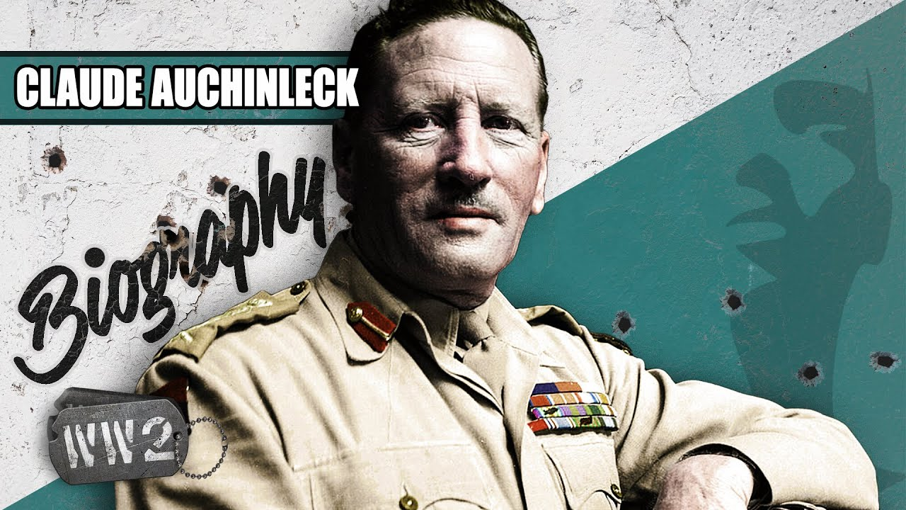 World War 2 Youtube Series - The Man in Monty's Shadow - Claude Auchinleck - WW2 Biography
