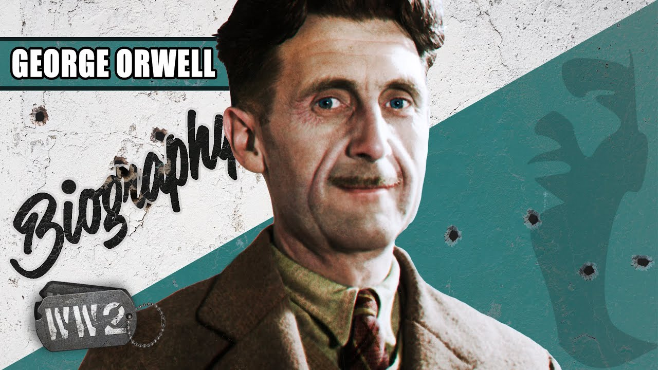 World War 2 Youtube Series - A Career Anti-Fascist – George Orwell - WW2 Biography Special