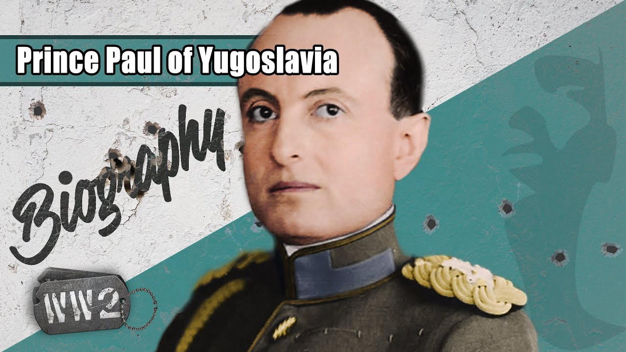 World War 2 Youtube Series - Prince Paul of Yugoslavia - Victim of Circumstance?