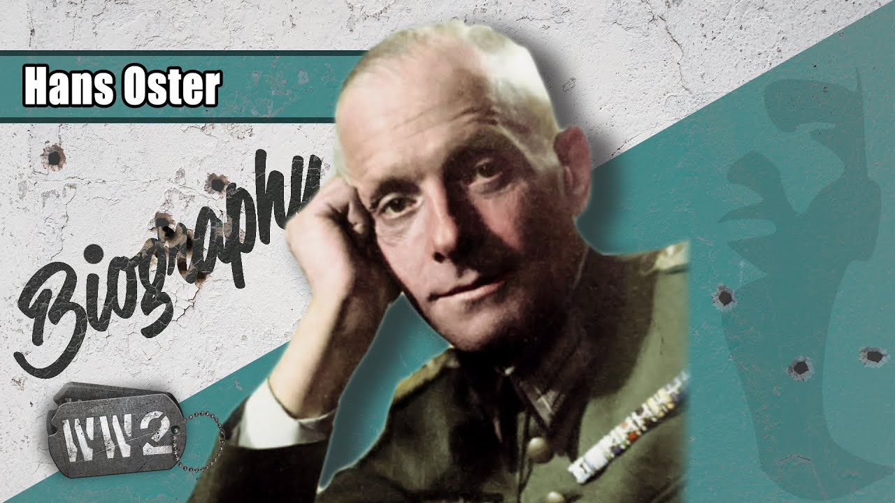 World War 2 Youtube Series - Hans Oster - A German Against Nazism