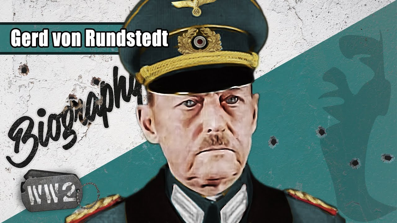 World War 2 Youtube Series - A Non-Nazi in Nazi Uniform? - Gerd von Rundstedt - WW2 Biography Specia
