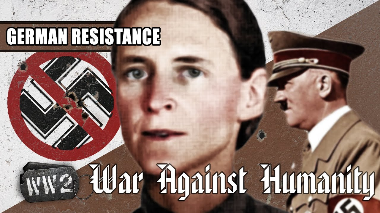 World War 2 Youtube Series - The Few Who Opposed Hitler - German Resistance in 1940