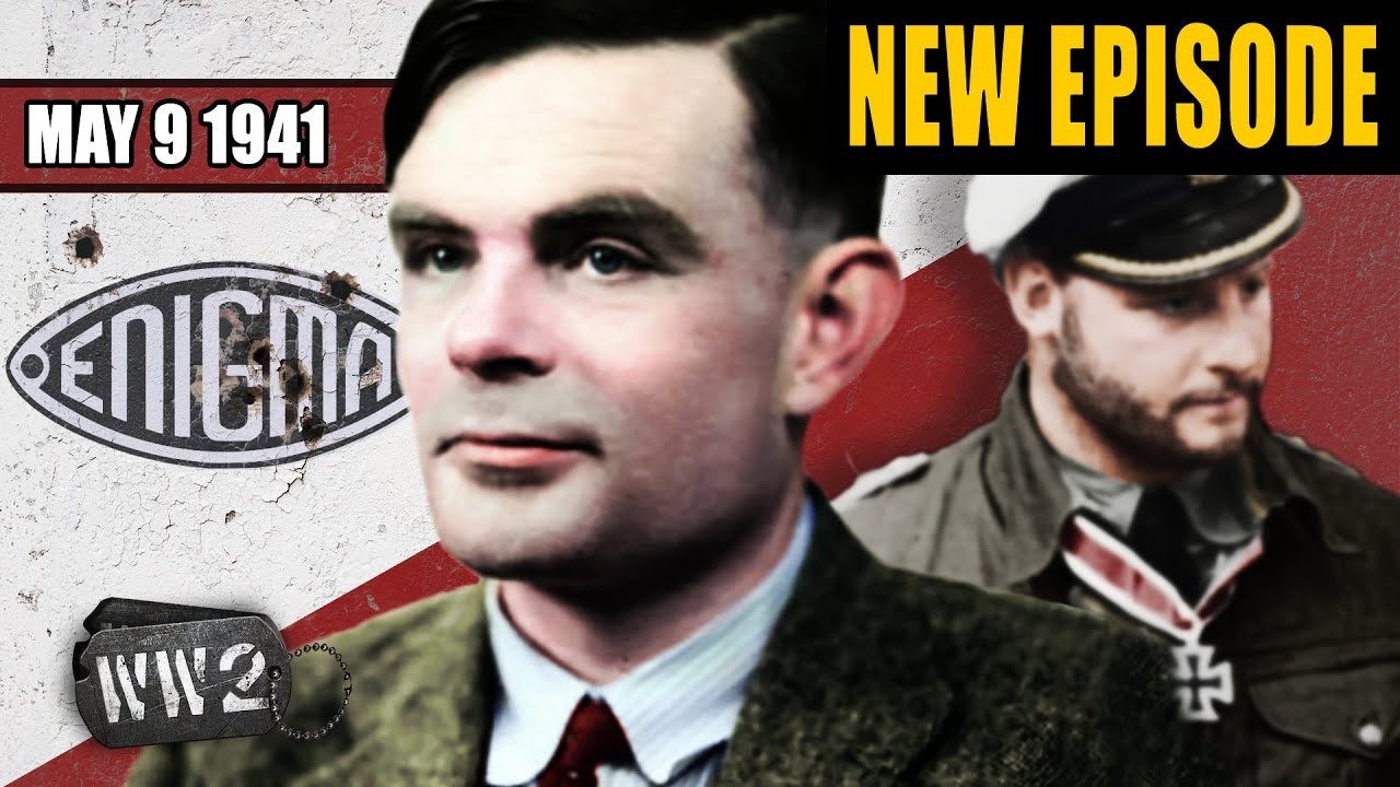 World War 2 Youtube Series - Enigma Captured! - May 9, 1941
